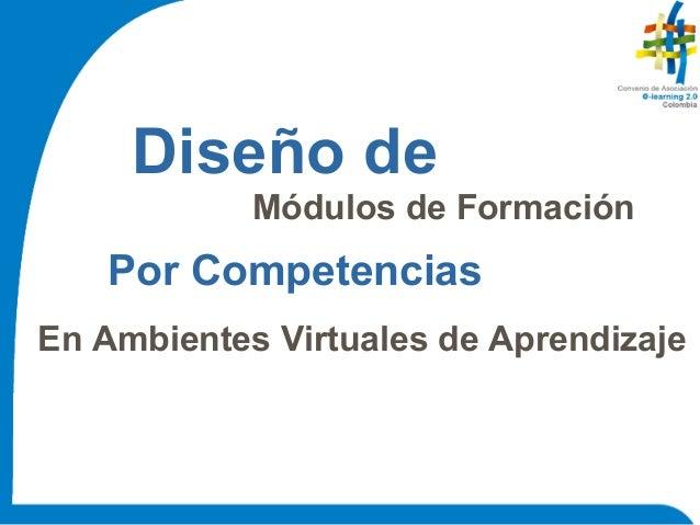 Diseño de Módulos de Formación Por Competencias En Ambientes Virtuales de Aprendizaje