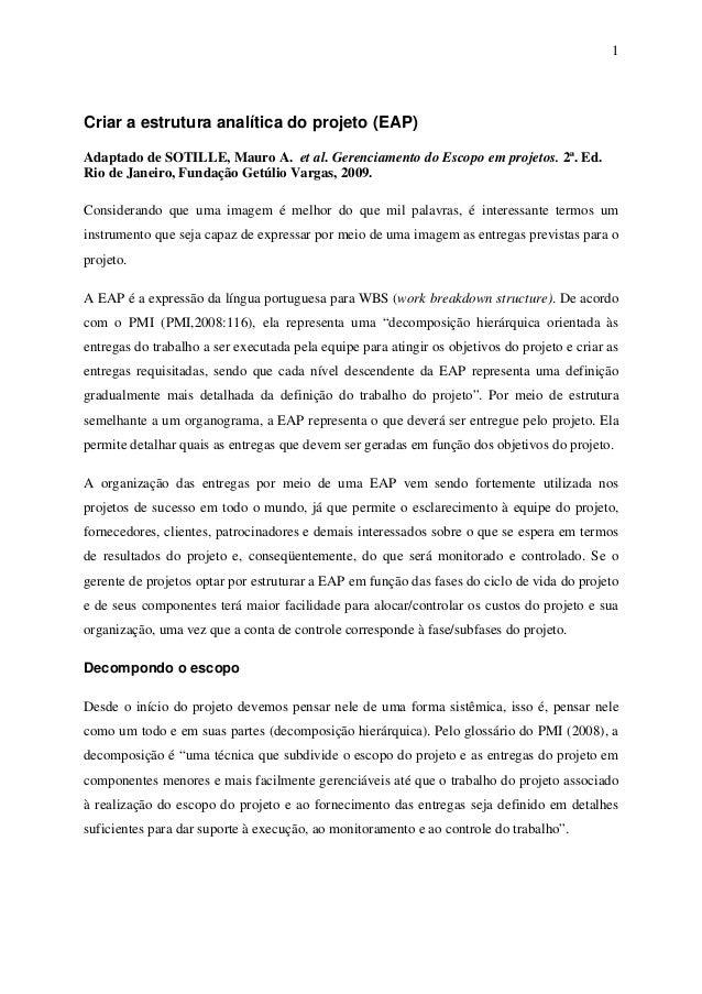 1Criar a estrutura analítica do projeto (EAP)Adaptado de SOTILLE, Mauro A. et al. Gerenciamento do Escopo em projetos. 2ª....