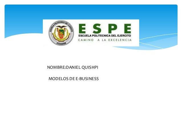 NOMBRE:DANIEL QUISHPIMODELOS DE E-BUSINESS