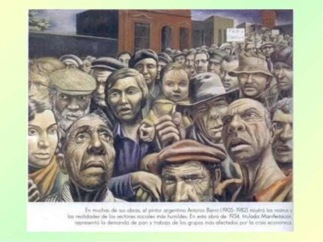 •Intervención estatal en la economía y sociedad          •Sentimiento y defensa de lo nacional•Trabajo industrial, mano de...