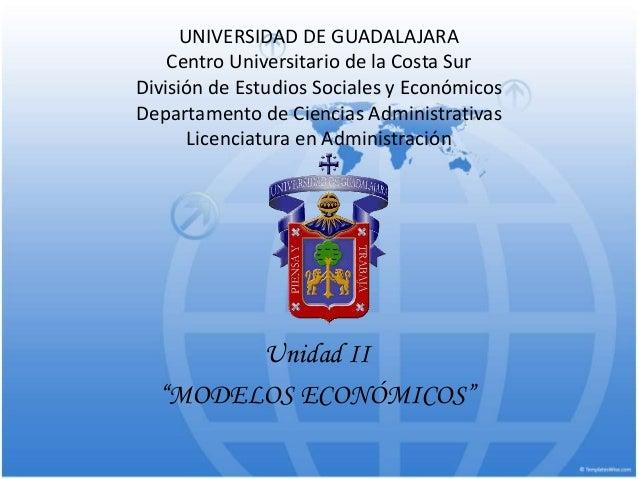 UNIVERSIDAD DE GUADALAJARA Centro Universitario de la Costa Sur División de Estudios Sociales y Económicos Departamento de...