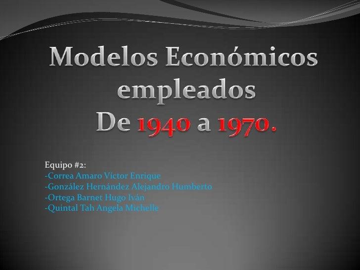 Equipo #2:-Correa Amaro Víctor Enrique-González Hernández Alejandro Humberto-Ortega Barnet Hugo Iván-Quintal Tah Angela Mi...