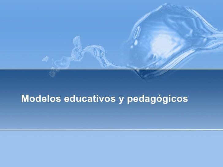 Modelos educativos y pedagógicos