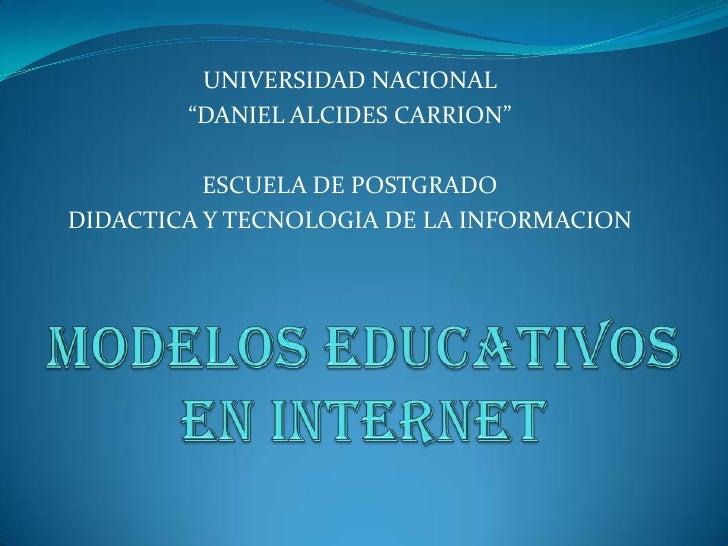 """UNIVERSIDAD NACIONAL <br />""""DANIEL ALCIDES CARRION""""<br />ESCUELA DE POSTGRADO <br />DIDACTICA Y TECNOLOGIA DE LA INFORMACI..."""
