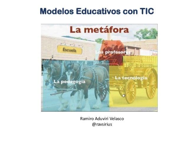 Modelos Educativos con TIC Ramiro Aduviri Velasco @ravsirius
