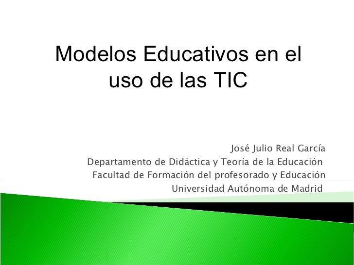 José Julio Real García Departamento de Didáctica y Teoría de la Educación  Facultad de Formación del profesorado y Educaci...