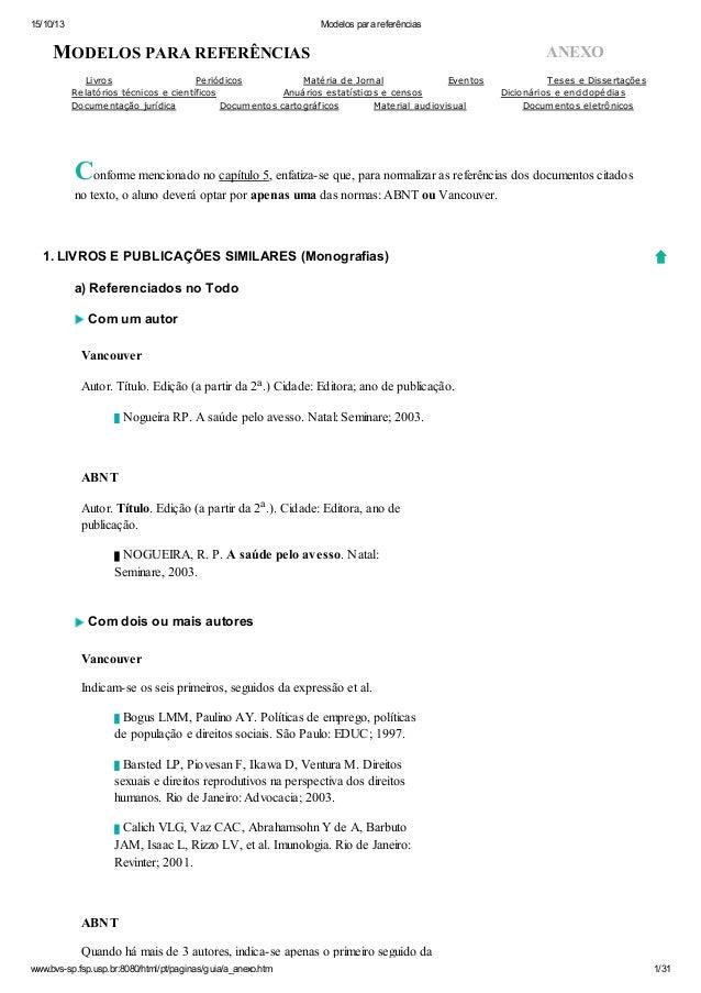 15/10/13 Modelos para referências www.bvs-sp.fsp.usp.br:8080/html/pt/paginas/guia/a_anexo.htm 1/31 MODELOS PARA REFERÊNCIA...