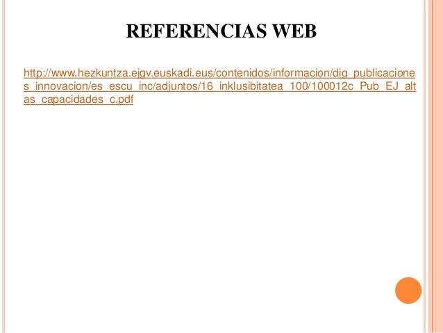 REFERENCIAS WEB http://www.hezkuntza.ejgv.euskadi.eus/contenidos/informacion/dig_publicacione s_innovacion/es_escu_inc/adj...