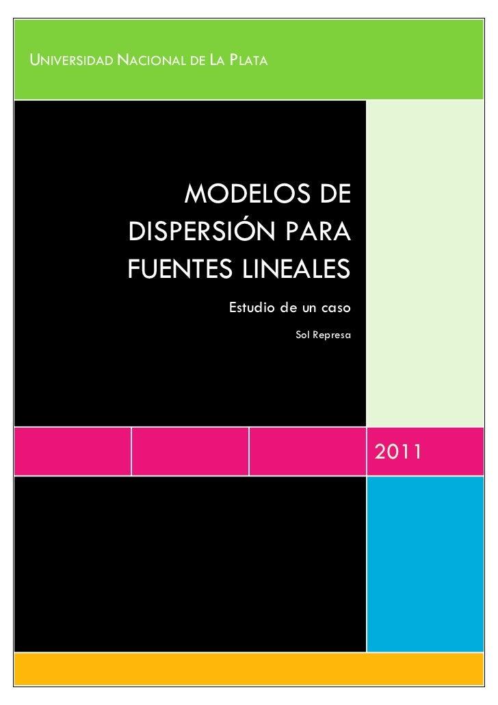 UNIVERSIDAD NACIONAL DE LA PLATA                 MODELOS DE             DISPERSIÓN PARA             FUENTES LINEALES      ...