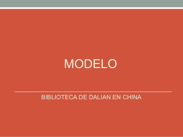 MODELO BIBLIOTECA DE DALIAN EN CHINA