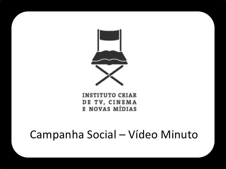 Campanha Social – Vídeo Minuto