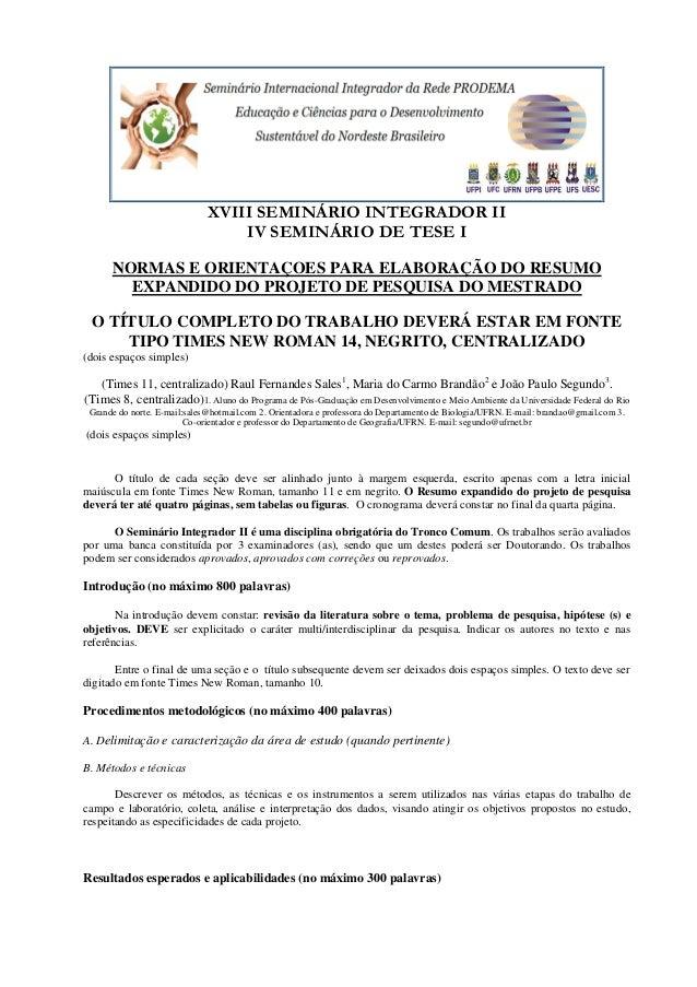 XVIII SEMINÁRIO INTEGRADOR II IV SEMINÁRIO DE TESE I NORMAS E ORIENTAÇOES PARA ELABORAÇÃO DO RESUMO EXPANDIDO DO PROJETO D...