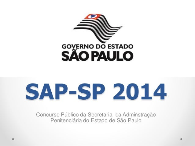 SAP-SP 2014  Concurso Público da Secretaria da Adminstração  Penitenciária do Estado de São Paulo