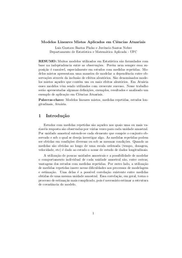 Modelos Lineares Mistos Aplicados em Ciˆencias Atuariais Luis Gustavo Bastos Pinho e Juvˆencio Santos Nobre Departamento d...