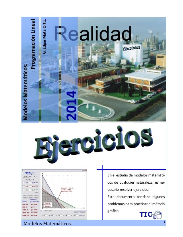 Modelos Matematicos. 1 G.EdgarMataOrtiz. 2014 ModelosMatemáticos: ProgramaciónLineal En el estudio de modelos matemáti- co...