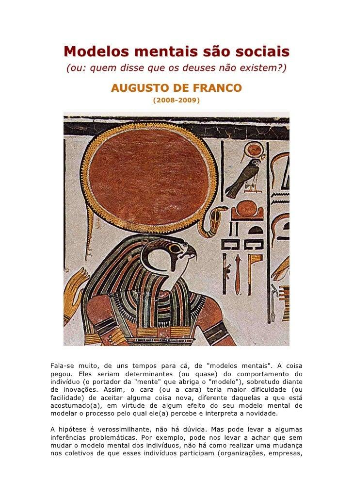 Modelos mentais são sociais     (ou: quem disse que os deuses não existem?)                   AUGUSTO DE FRANCO           ...