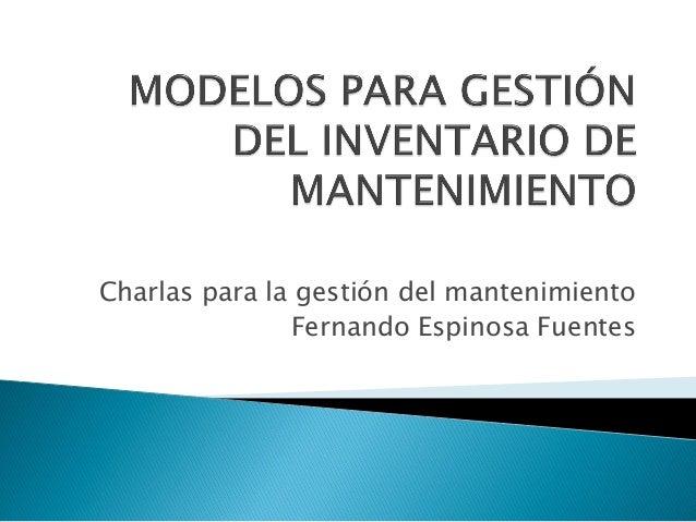 Charlas para la gestión del mantenimiento Fernando Espinosa Fuentes