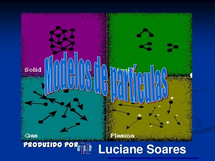 Produzido por                Luciane Soares