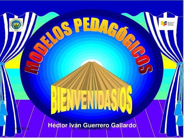Héctor Iván Guerrero Gallardo  16/08/2014 Dr. Héctor Guerrero MSc.
