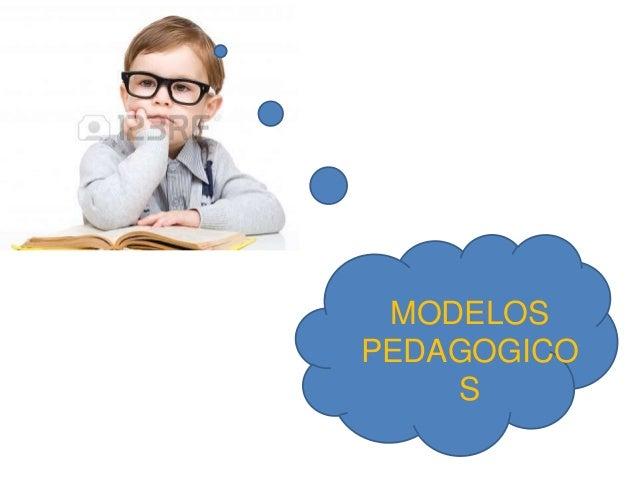MODELOS PEDAGOGICO S