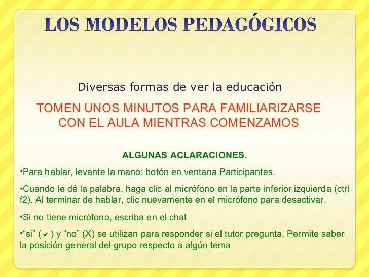 Diversas formas de ver la educación TOMEN UNOS MINUTOS PARA FAMILIARIZARSE CON EL AULA MIENTRAS COMENZAMOS <ul><li>ALGUNAS...