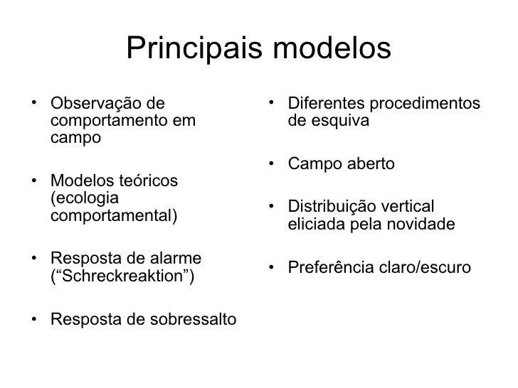 Principais modelos <ul><li>Observação de comportamento em campo </li></ul><ul><li>Modelos teóricos (ecologia comportamenta...