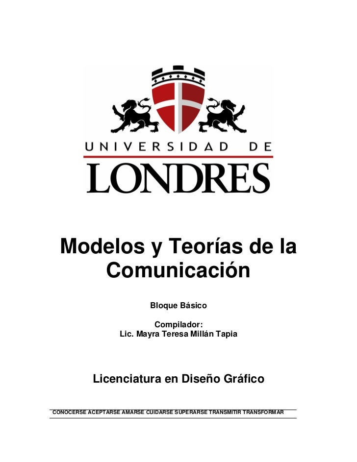 Modelos y Teorías de la     Comunicación                            Bloque Básico                            Compilador:  ...