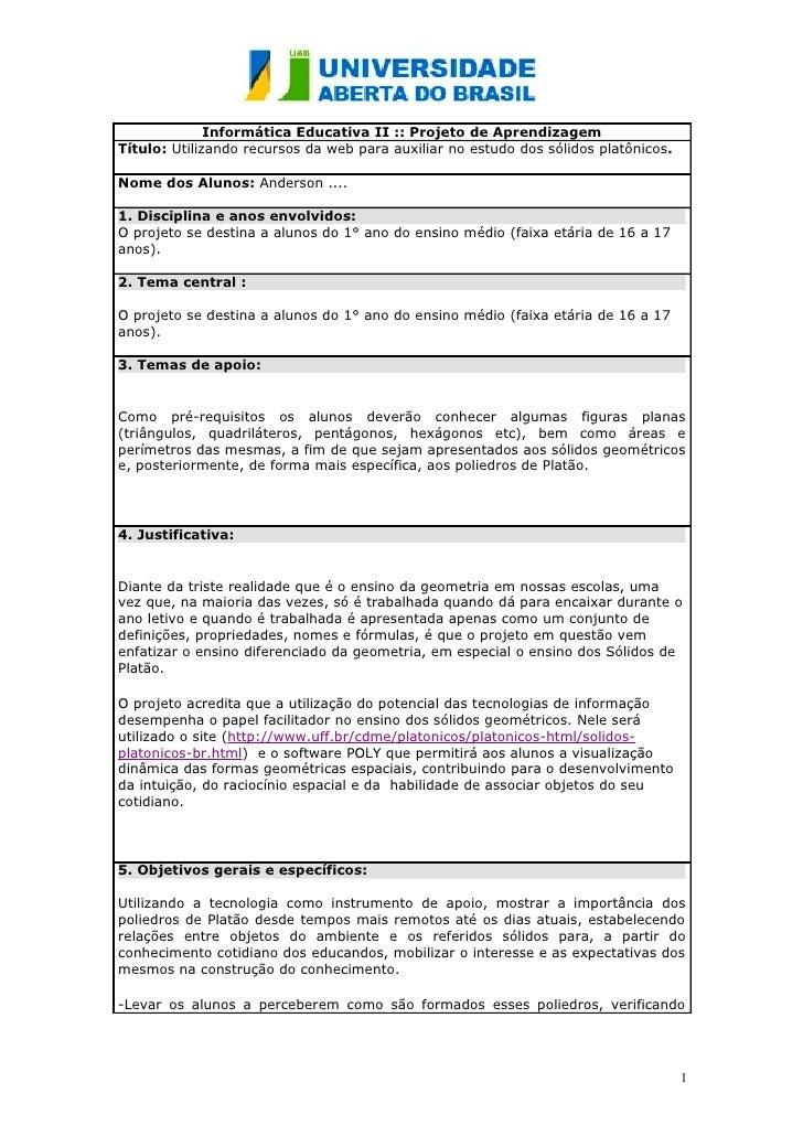 Informática Educativa II :: Projeto de Aprendizagem Título: Utilizando recursos da web para auxiliar no estudo dos sólidos...