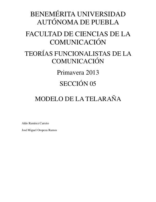 BENEMÉRITA UNIVERSIDADAUTÓNOMA DE PUEBLAFACULTAD DE CIENCIAS DE LACOMUNICACIÓNTEORÍAS FUNCIONALISTAS DE LACOMUNICACIÓNPrim...