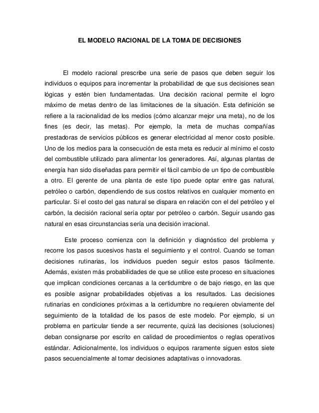 EL MODELO RACIONAL DE LA TOMA DE DECISIONES      El modelo racional prescribe una serie de pasos que deben seguir losindiv...