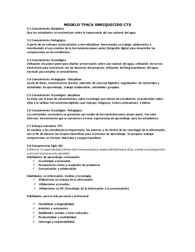 MODELO TPACK ENRIQUECIDO CTS 5.1 Conocimiento Disciplinar Que los estudiantes se concienticen sobre la importancia del uso...