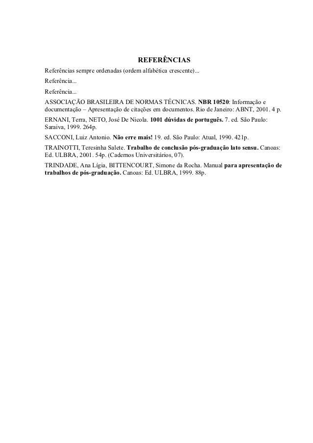 APÊNDICE A – NOME DO APÊNDICE         Os apêndices são documentos elaborados pelo próprio autor da monografia, e quecomple...