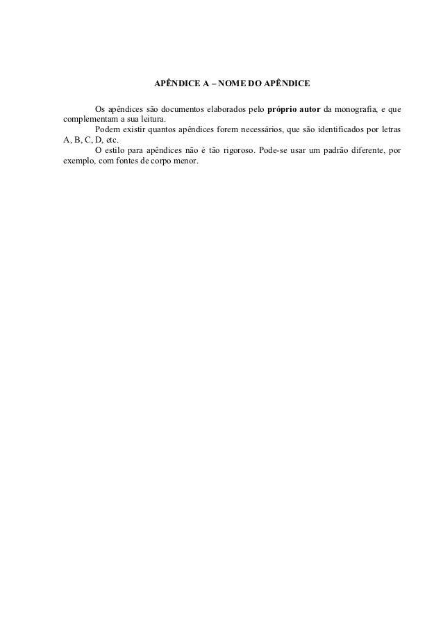ANEXO A – NOME DO ANEXO          Parágrafo...          Os anexos são documentos elaborados por outros autores, e que compl...