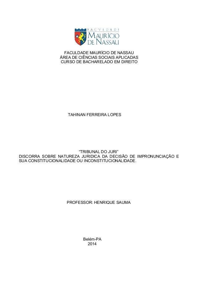"""FACULDADE MAURÍCIO DE NASSAU ÁREA DE CIÊNCIAS SOCIAIS APLICADAS CURSO DE BACHARELADO EM DIREITO TAHINAN FERREIRA LOPES """"TR..."""