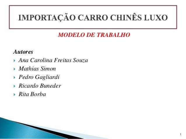 MODELO DE TRABALHO Autores  Ana Carolina Freitas Souza  Mathias Simon  Pedro Gagliardi  Ricardo Buneder  Rita Borba  ...