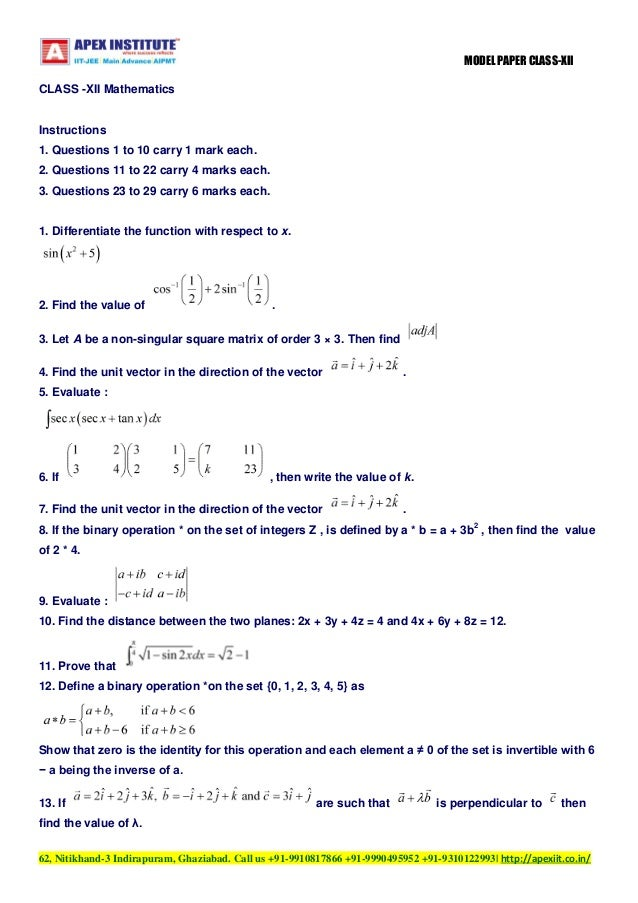 MODEL PAPER CLASS-XII CLASS -XII Mathematics  Instructions 1. Questions 1 to 10 carry 1 mark each. 2. Questions 11 to 22 c...