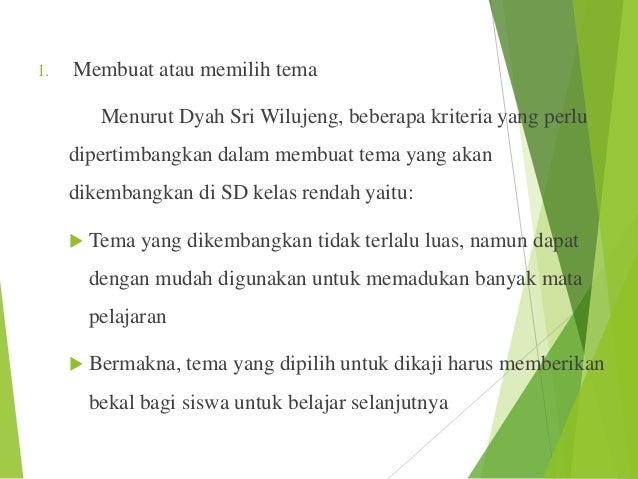 1.  Membuat atau memilih tema Menurut Dyah Sri Wilujeng, beberapa kriteria yang perlu dipertimbangkan dalam membuat tema y...