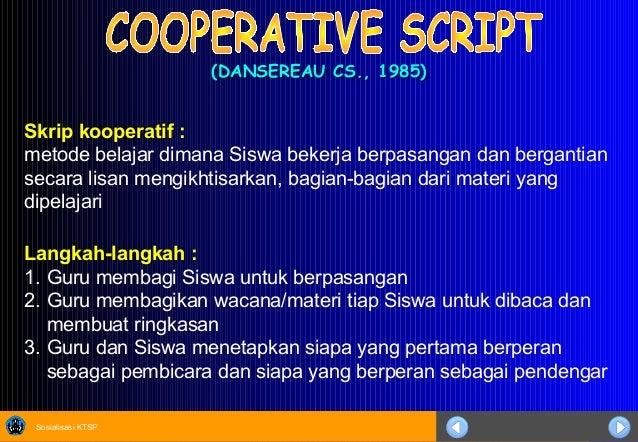 Sosialisasi KTSP (DANSEREAU CS., 1985)(DANSEREAU CS., 1985) Langkah-langkah : 1. Guru membagi Siswa untuk berpasangan 2. G...