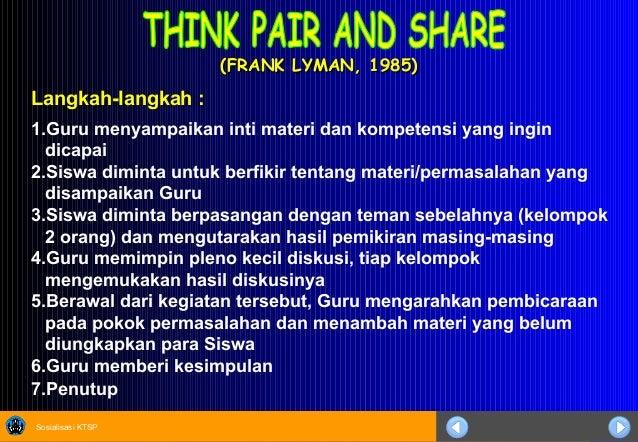 Sosialisasi KTSP (FRANK LYMAN, 1985)(FRANK LYMAN, 1985) Langkah-langkah : 1.Guru menyampaikan inti materi dan kompetensi y...
