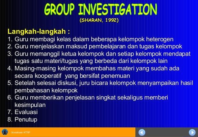 Sosialisasi KTSP (SHARAN, 1992)(SHARAN, 1992) Langkah-langkah : 1. Guru membagi kelas dalam beberapa kelompok heterogen 2....