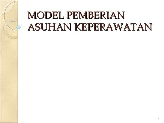 MODEL PEMBERIANASUHAN KEPERAWATAN                     1