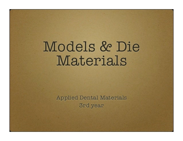 Models & Die Materials Applied Dental Materials 3rd year