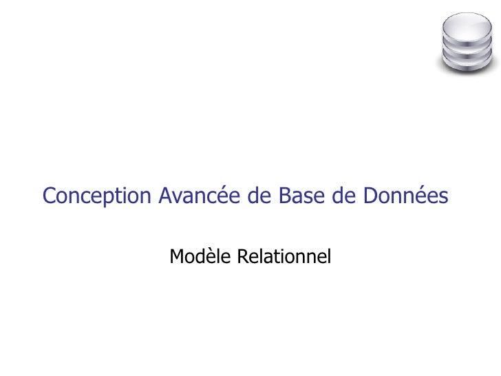 Conception Avancée de Base de Données Modèle Relationnel