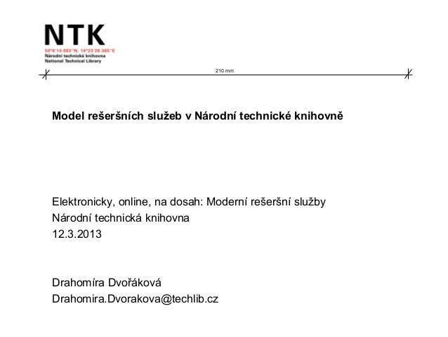 Model rešeršních služeb v Národní technické knihovně Elektronicky, online, na dosah: Moderní rešeršní služby Národní techn...