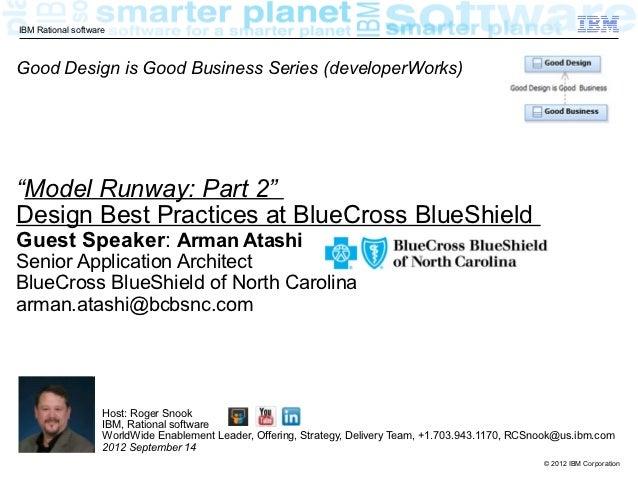 """IBM Rational softwareGood Design is Good Business Series (developerWorks)""""Model Runway: Part 2""""Design Best Practices at Bl..."""