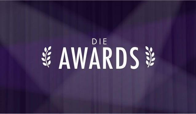 D I E AWARDS