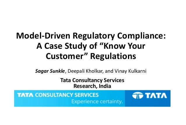 "Model-Driven Regulatory Compliance: A Case Study of ""Know Your Customer"" Regulations Sagar Sunkle, Deepali Kholkar, and Vi..."