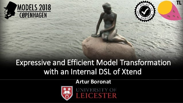 Expressive	and	Efficient	Model	Transformation	 with	an	Internal	DSL	of	Xtend Artur	Boronat TL