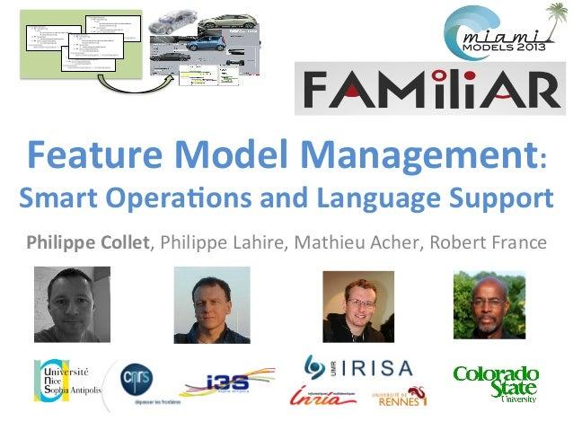 Philippe  Collet,  Philippe  Lahire,  Mathieu  Acher,  Robert  France   Feature  Model  Management:  ...