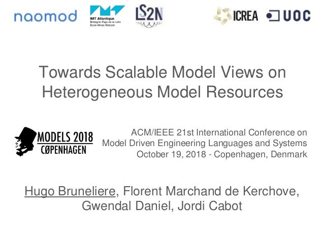 Towards Scalable Model Views on Heterogeneous Model Resources ACM/IEEE 21st International Conference on Model Driven Engin...